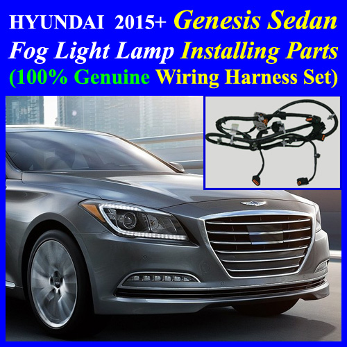 fog light genuine parts installing parts, wiring harness kit for 2015~2016 hyundai  genesis sedan(led drl)